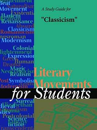 """A Study Guide for """"Classicism"""""""