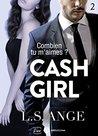 Cash girl - Combien... tu m'aimes ? Vol. 2 by L.S. Ange