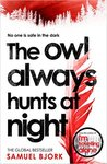 The Owl Always Hunts at Night: