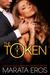 The Token (The Token, #1) by Marata Eros