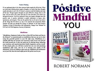 """Positive Thinking & Mindfulness for Beginners: 2 Books in 1! 30 Days Of Motivation And Affirmations to Change Your """"Mindset"""" & Get Rid Of Stress In Your ... Self Talk, Meditation, Calmness, Peace)"""