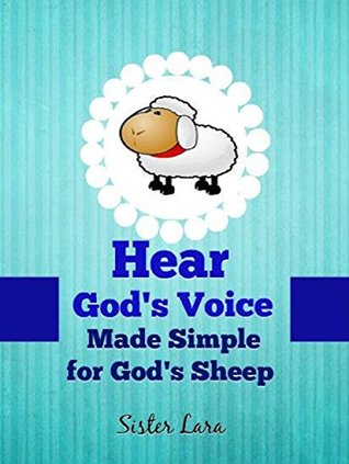 Hear God's Voice Made Simple For God's Sheep
