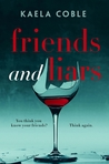 Friends and Liars by Kaela Coble
