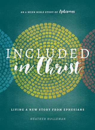 Included in Christ: Living A New Story from Ephesians