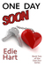 One Day Soon by Edie Hart