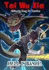 Hell Is Bashe! (Tai Wu Xia - The Ultimate Kung Fu Warrior Book 3)