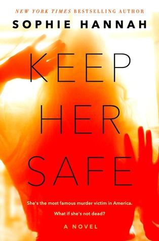 Keep Her Safe - Sophie Hannah