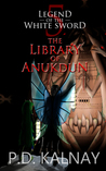 The Library of Anukdun (Legend of the White Sword #5)