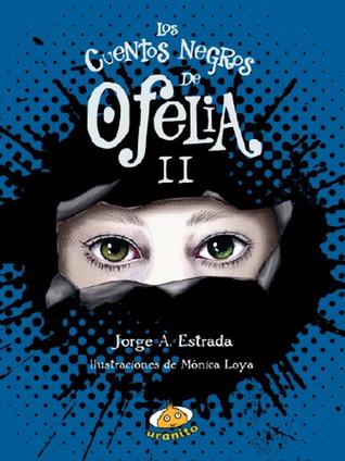 Los cuentos negros de Ofelia II (Ofelia, #2)