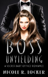 Boss Unyielding by Nicole R. Locker