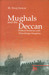Mughals and the Deccan: Poltical Relations with Ahmadnagar Kingdom