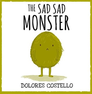 The Sad, Sad Monster (Xist Childrens Books)