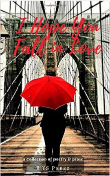 I Hope You Fall in Love: Poetry Collection