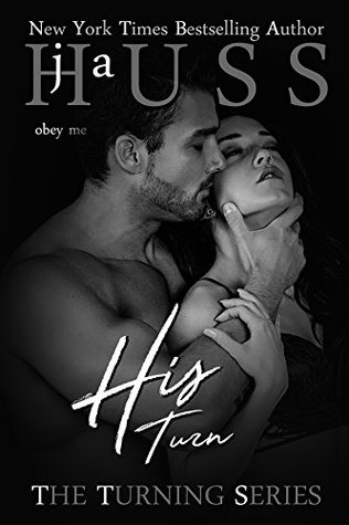 His Turn (The Turning Series Book 3) by J.A. Huss
