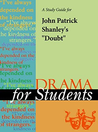 """A Study Guide for John Patrick Shanley's """"Doubt"""""""