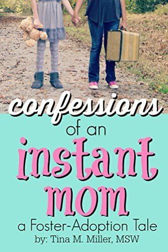 Confessions of an Instant Mom: a Foster-Adoption Tale