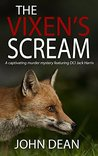 The Vixen's Scream: A captivating murder mystery featuring DCI Jack Harris (Detective Chief Inspector Jack Harris, #4)