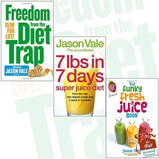 Freedom from the Diet Trap, 7lbs in 7 Days Super Juice Diet and The Funky Fresh Juice Book [Hardcover] 3 Books Bundle Collection with Gift Journal