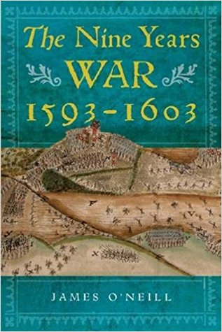 The Nine Years War, 1593-1603: O'Neill, Mountjoy and the Military Revolution