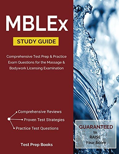 MBLEx Study Guide: Comprehensive Test Prep & Practice Exam Questions for the Massage & Bodywork Licensing Examination