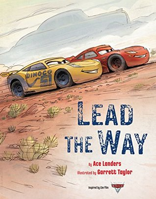 Cars 3: Lead the Way (Disney Storybook (eBook))