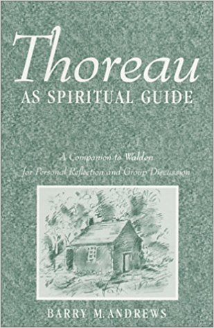 Thoreau as Spiritual Guide: A Companion to Walden for Personal Reflection and Group Discussion