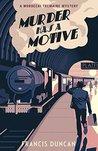 Murder has a Motive (Mordecai Tremaine #1)