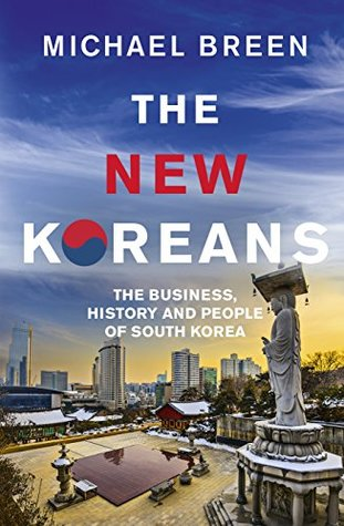 The New Koreans: The Business, History and People of South Korea
