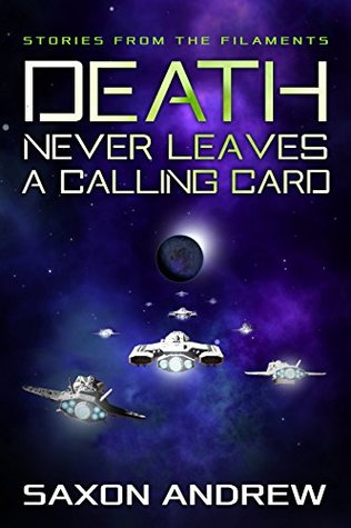 Death Never Leaves a Calling Card (Stories From the Filaments #5)