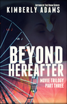 Beyond Hereafter (Movie #3)