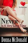 Never Is A Very Long Time: A Romantic Comedy With Attitude