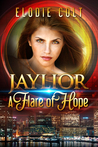 A Flare of Hope (Jaylior, #1)