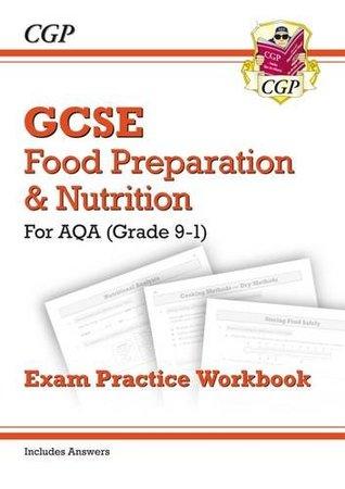 New Grade 9-1 GCSE Food Preparation & Nutrition - AQA Exam Practice Workbook