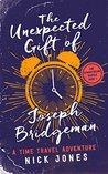 The Unexpected Gift of Joseph Bridgeman (The Downstream Diaries, #1)