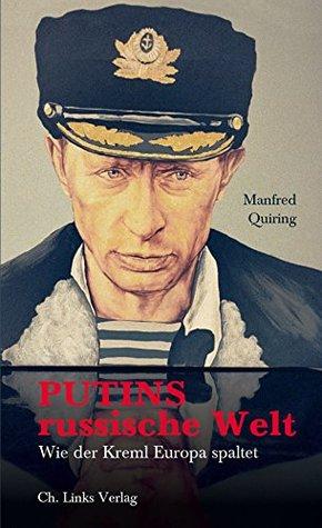 Putins russische Welt: Wie der Kreml Europa spaltet