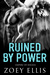 Ruined By Power (Empire of Angels #2) by Zoey Ellis