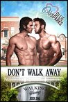 Don't Walk Away (Walking Strong Book #1)