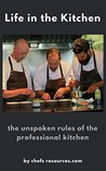 Life in the Kitchen: unspoken rules of the professional kitchen