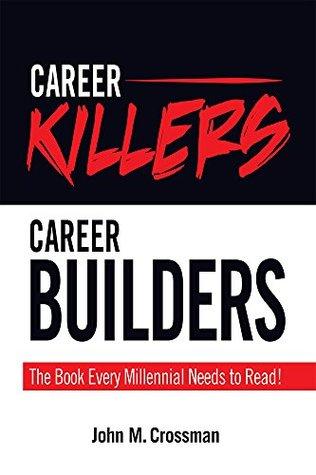 career-killers-career-builders-the-book-every-millennial-should-read