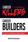 Career Killers/ Career Builders: The Book Every Millennial Should Read