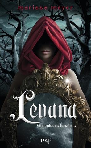 Levana (The Lunar Chronicles, #3.5)