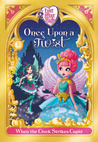 Ever After High: Once Upon a Twist: When the Clock Strikes Cupid (Fairy Tale Retelling, #1)