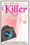 Killer Dress (Shot & Framed #1)