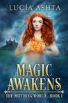 Magic Awakens (The Witching World, #1)