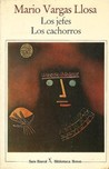 Los Jefes Los Cachorros by Mario Vargas Llosa