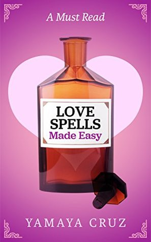Love Spells Made Easy: Learn the power of love and seduction