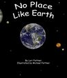 No Place Like Earth by Lori Fettner
