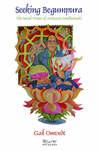 Seeking Begumpura by Gail Omvedt