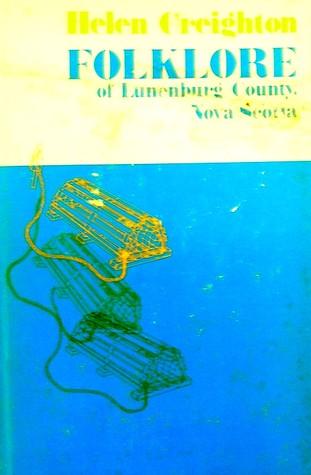 Folklore Of Lunenburg County, Nova Scotia