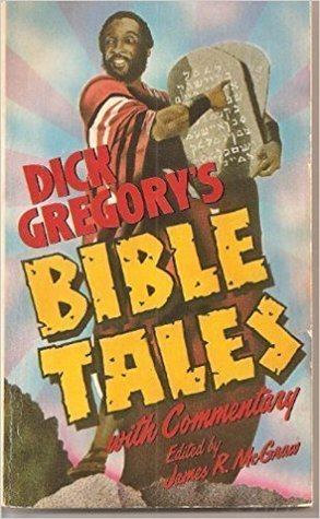 dick-gregory-s-bible-tales-with-commentary